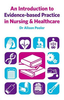 An Introduction to Evidence-based Practice in Nursing & Healthcare (Hardback)