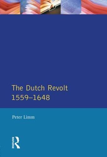 The Dutch Revolt 1559 - 1648 - Seminar Studies (Hardback)
