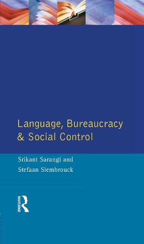 Language, Bureaucracy and Social Control - Real Language Series (Hardback)