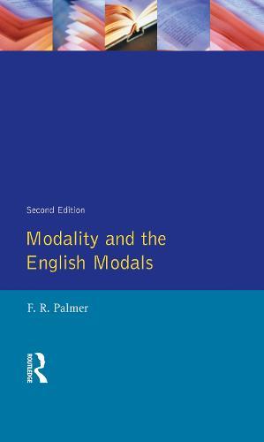Modality and the English Modals - Longman Linguistics Library (Hardback)