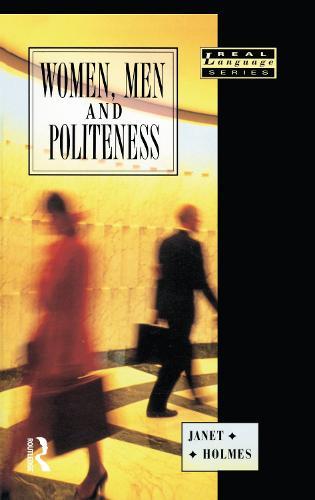 Women, Men and Politeness - Real Language Series (Hardback)