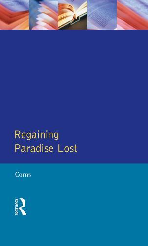 Regaining Paradise Lost - Longman Medieval and Renaissance Library (Hardback)