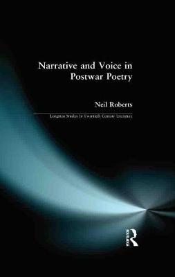 Narrative and Voice in Postwar Poetry - Longman Studies In Twentieth Century Literature (Hardback)