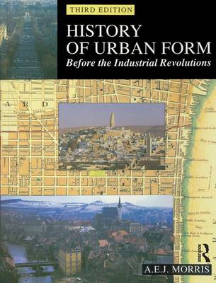 History of Urban Form Before the Industrial Revolution (Hardback)