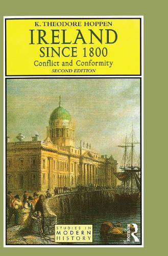 Ireland since 1800: Conflict and Conformity - Studies In Modern History (Hardback)
