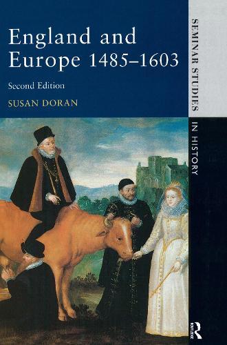 England and Europe 1485-1603 - Seminar Studies (Hardback)
