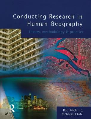 Conducting Research in Human Geography: theory, methodology and practice (Hardback)