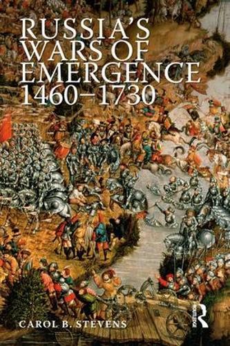 Russia's Wars of Emergence 1460-1730 - Modern Wars In Perspective (Hardback)