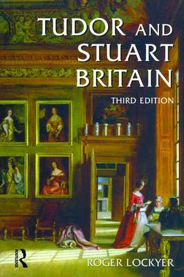 Tudor and Stuart Britain: 1485-1714 (Hardback)