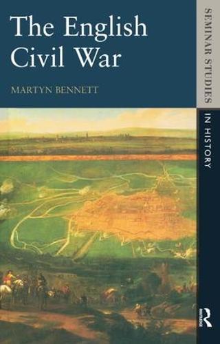 The English Civil War 1640-1649 - Seminar Studies (Hardback)