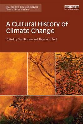 A Cultural History of Climate Change - Routledge Environmental Humanities (Hardback)