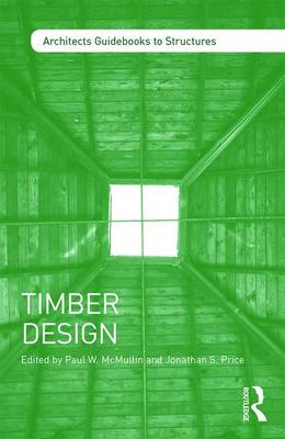 Timber Design - Architect's Guidebooks to Structures (Paperback)