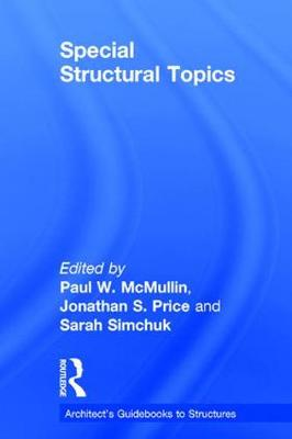 Special Structural Topics - Architect's Guidebooks to Structures (Hardback)