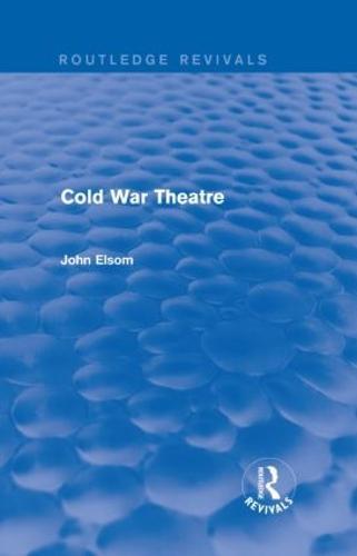 Cold War Theatre - Routledge Revivals (Hardback)