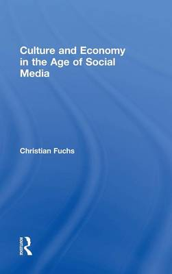 Culture and Economy in the Age of Social Media (Hardback)