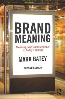 Brand Meaning: Meaning, Myth and Mystique in Today's Brands (Paperback)