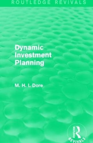 Dynamic Investment Planning - Routledge Revivals (Hardback)
