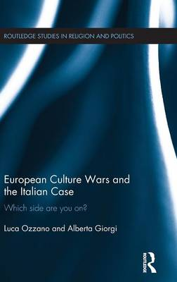 European Culture Wars and the Italian Case: Which side are you on? - Routledge Studies in Religion and Politics (Hardback)