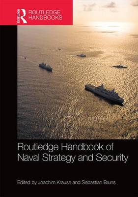 Routledge Handbook of Naval Strategy and Security (Hardback)