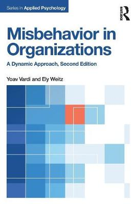 Misbehavior in Organizations: A Dynamic Approach - Applied Psychology Series (Paperback)