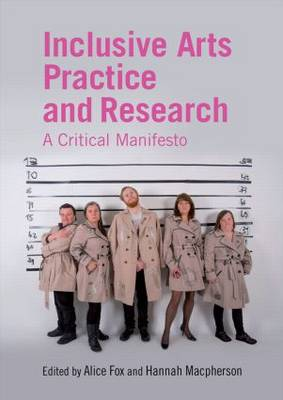 Inclusive Arts Practice and Research: A Critical Manifesto (Paperback)