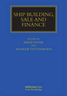 Ship Building, Sale and Finance - Maritime and Transport Law Library (Hardback)