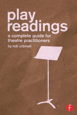 Play Readings: A Complete Guide for Theatre Practitioners (Paperback)
