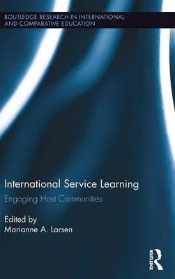 International Service Learning: Engaging Host Communities - Routledge Research in International and Comparative Education (Hardback)