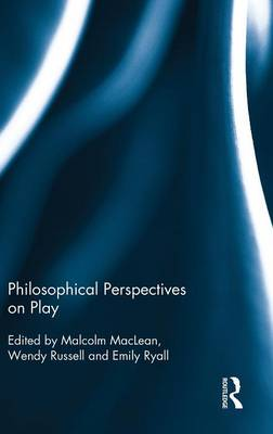 Philosophical Perspectives on Play (Hardback)