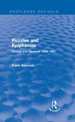 Puzzles and Epiphanies: Essays and Reviews 1958-1961 - Routledge Revivals (Hardback)