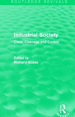 Industrial Society: Class, Cleavage and Control - Routledge Revivals (Hardback)
