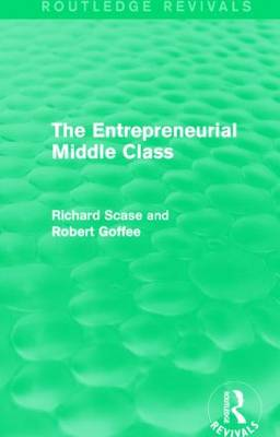 The Entrepreneurial Middle Class - Routledge Revivals (Hardback)