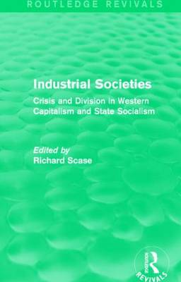 Industrial Societies: Crisis and Division in Western Capatalism - Routledge Revivals (Hardback)