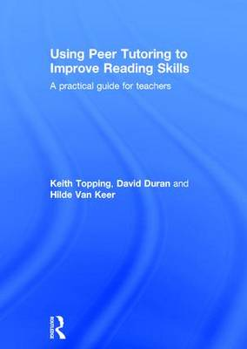 Using Peer Tutoring to Improve Reading Skills: A practical guide for teachers (Hardback)