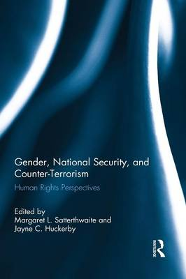 Gender, National Security, and Counter-Terrorism: Human rights perspectives - Routledge Research in Terrorism and the Law (Paperback)