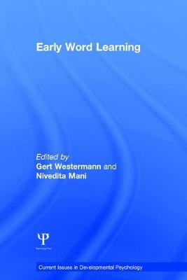 Early Word Learning - Current Issues in Developmental Psychology (Hardback)