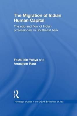 The Migration of Indian Human Capital: The Ebb and Flow of Indian Professionals in Southeast Asia (Paperback)
