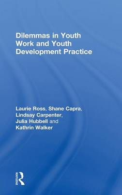 Dilemmas in Youth Work and Youth Development Practice (Hardback)