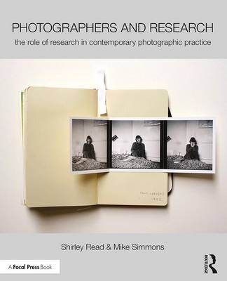 Photographers and Research: The role of research in contemporary photographic practice (Paperback)