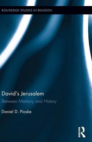 David's Jerusalem: Between Memory and History - Routledge Studies in Religion (Hardback)