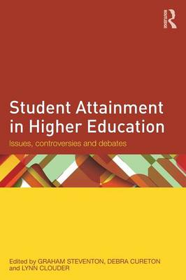 Student Attainment in Higher Education: Issues, controversies and debates (Paperback)