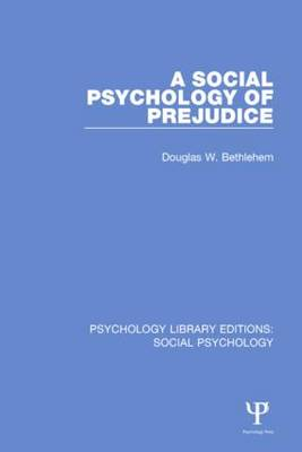 A Social Psychology of Prejudice - Psychology Library Editions: Social Psychology (Hardback)