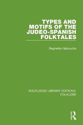 Types and Motifs of the Judeo-Spanish Folktales Pbdirect (Paperback)