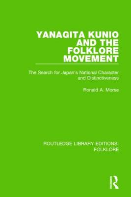 Yanagita Kunio and the Folklore Movement Pbdirect: The Search for Japan's National Character and Distinctiveness (Paperback)