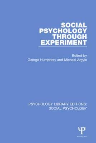 Social Psychology Through Experiment - Psychology Library Editions: Social Psychology (Hardback)