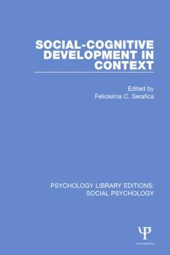 Social-Cognitive Development in Context - Psychology Library Editions: Social Psychology (Hardback)