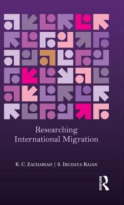 Researching International Migration: Lessons from the Kerala Experience (Hardback)
