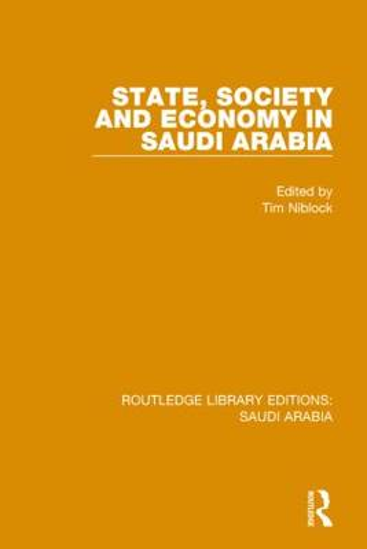 State, Society and Economy in Saudi Arabia Pbdirect (Paperback)