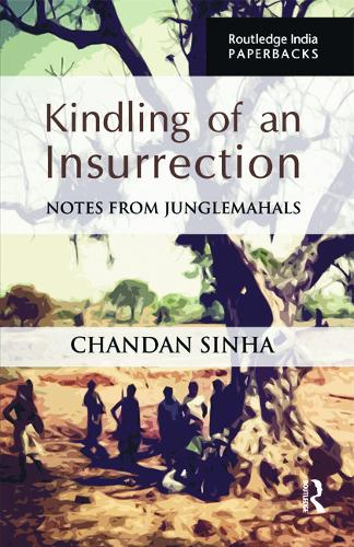 Kindling of an Insurrection: Notes from Junglemahals (Paperback)