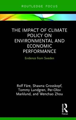 The Impact of Climate Policy on Environmental and Economic Performance: Evidence from Sweden - Routledge Explorations in Environmental Economics (Hardback)